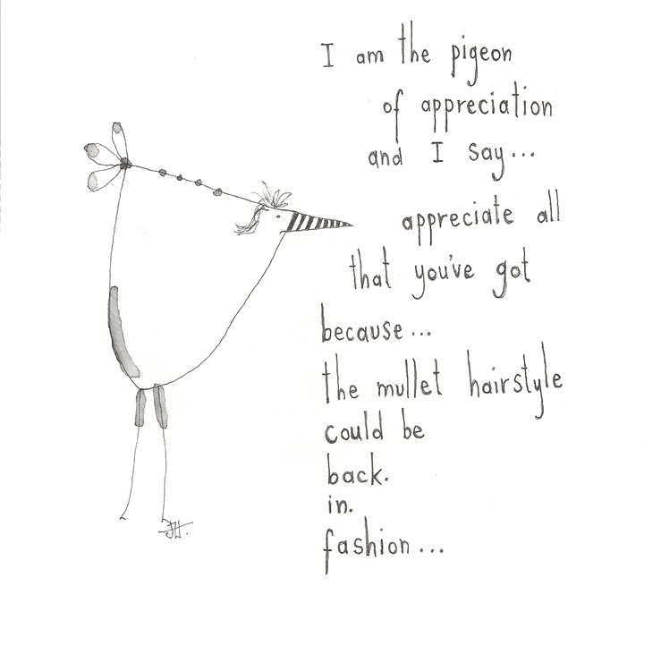 The Pigeon Of Appreciation (part 3) -