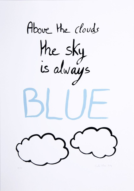 Above the clouds, the sky is always BLUE screen print limited edition of 30 - Image 0