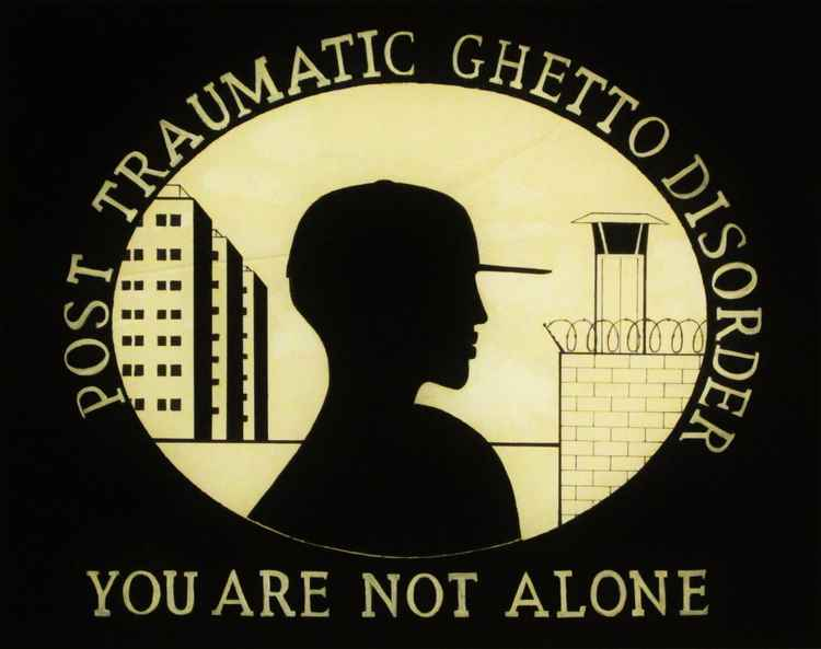 Post traumatic ghetto disorder -