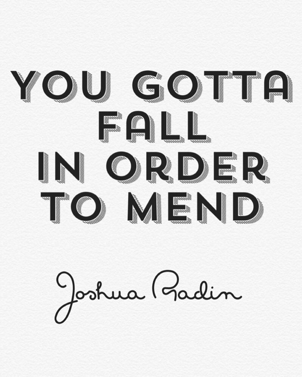 Fall in order to mend... Print - Image 0