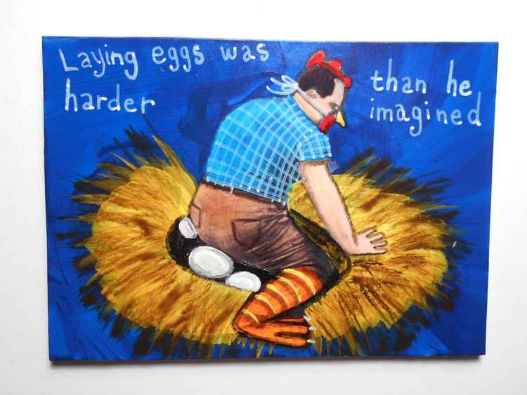 Laying Eggs Much Harder Than He Thought Original Painting -