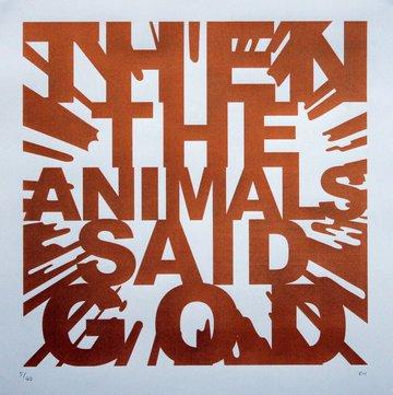 Then the Animals said God