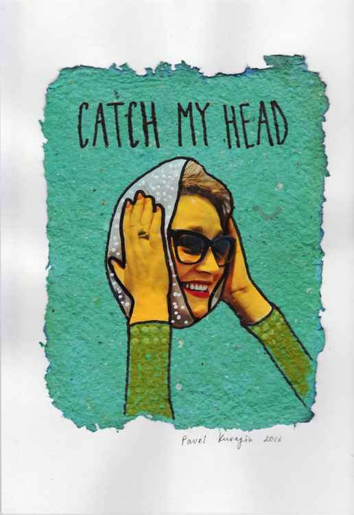 Catch My Head -