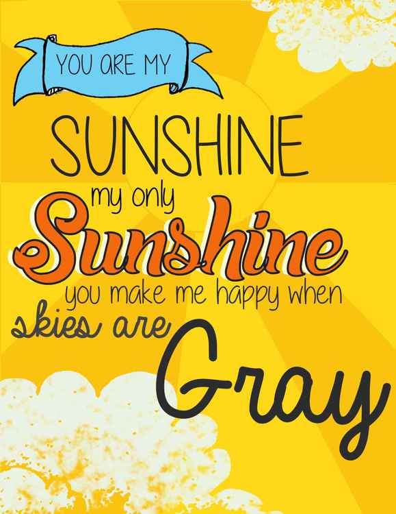 You are My Sunshine -