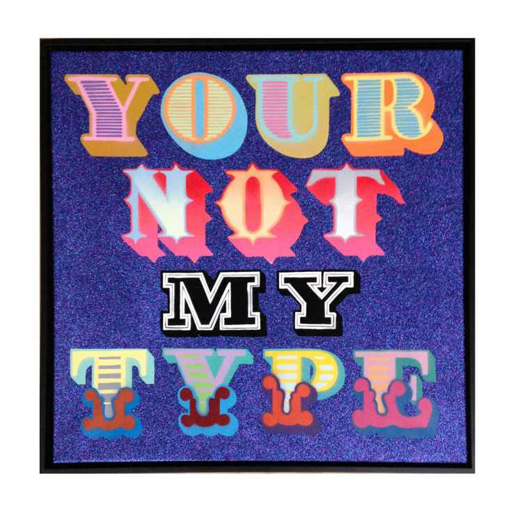 YOUR NOT MY TYPE (Glitter)