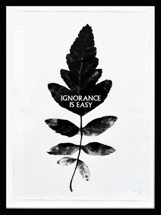 Ignorance Is Easy (framed) - Image 0