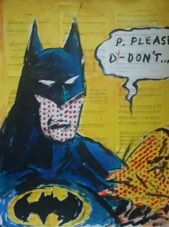 Batman.. p please d don't..